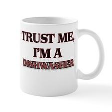 Trust Me, I'm a Dishwasher Mugs