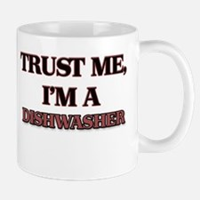 Trust Me, I'm a Dishwasher Mugs
