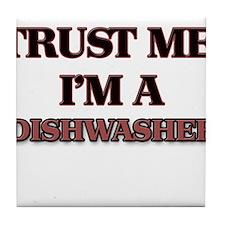 Trust Me, I'm a Dishwasher Tile Coaster