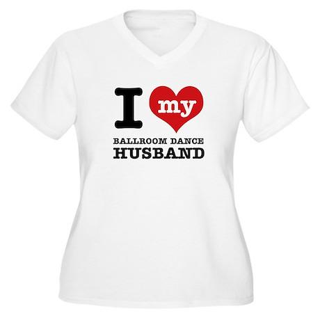 I love my ballroom Husband Women's Plus Size V-Nec