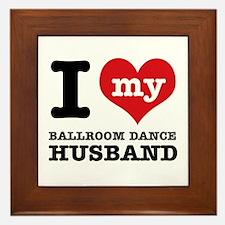 I love my ballroom Husband Framed Tile