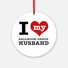 I love my ballroom Husband Ornament (Round)