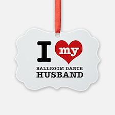 I love my ballroom Husband Ornament
