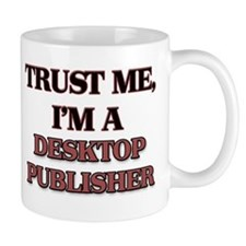Trust Me, I'm a Desktop Publisher Mugs