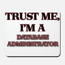 Trust Me, I'm a Database Administrator Mousepad