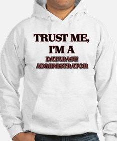 Trust Me, I'm a Database Administrator Hoodie