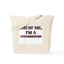 Trust Me, I'm a Cytogeneticist Tote Bag