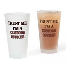 Trust Me, I'm a Customs Officer Drinking Glass