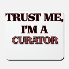 Trust Me, I'm a Curator Mousepad