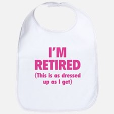 I'm retired- this is as dressed up as I get Bib