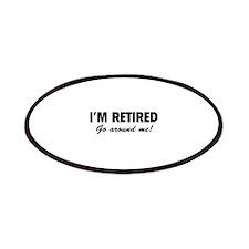 I'm retired- go around me! Patches