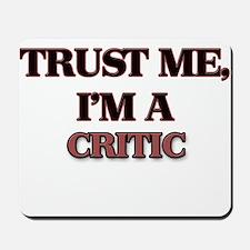 Trust Me, I'm a Critic Mousepad