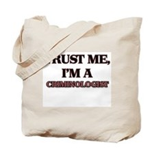 Trust Me, I'm a Criminologist Tote Bag
