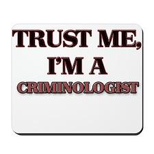 Trust Me, I'm a Criminologist Mousepad