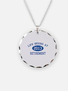 Life begins at 2013 Retirement Necklace Circle Cha