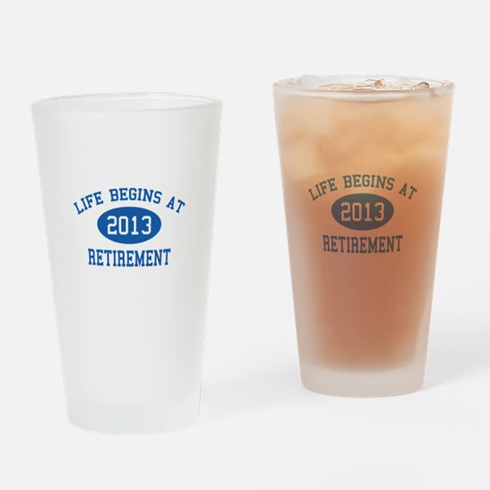 Life begins at 2013 Retirement Drinking Glass