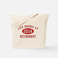 Life begins at 2014 Retirement Tote Bag