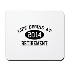 Life begins at 2014 Retirement Mousepad