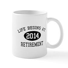 Life begins at 2014 Retirement Mug