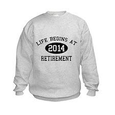 Life begins at 2014 Retirement Sweatshirt