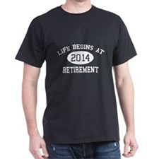 Life begins at 2014 Retirement T-Shirt