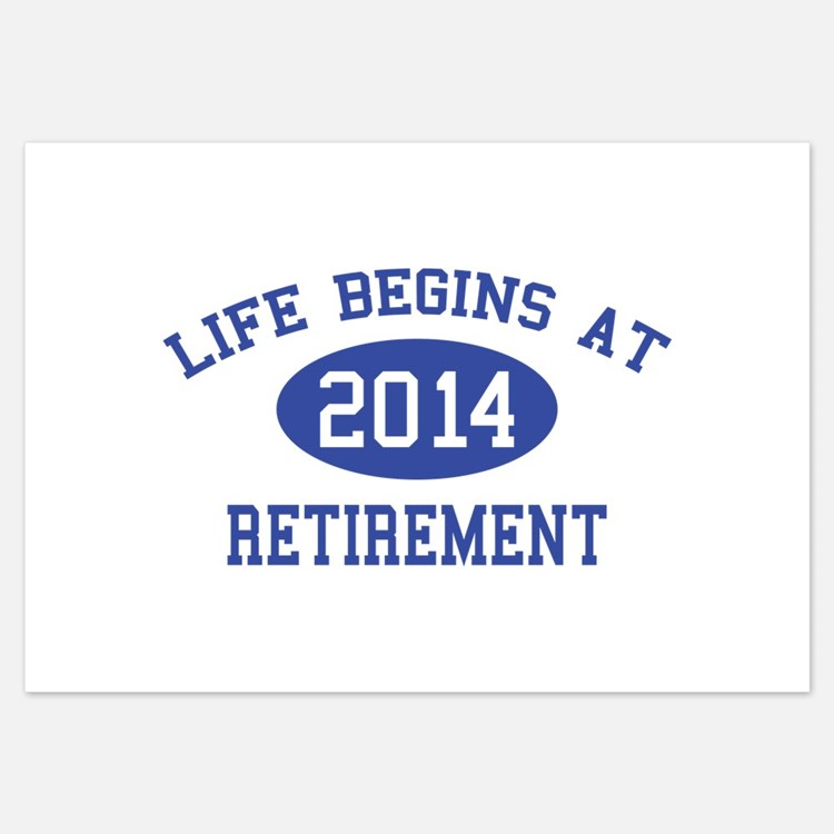 Life begins at 2014 Retirement Invitations