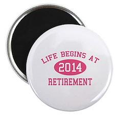 "Life begins at 2014 Retirement 2.25"" Magnet (10 pa"