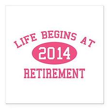 Life begins at 2014 Retirement Square Car Magnet 3