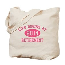 Life begins at 2014 Retirement Tote Bag