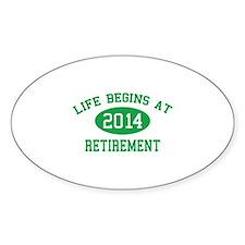 Life begins at 2014 Retirement Decal