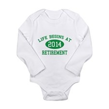 Life begins at 2014 Retirement Long Sleeve Infant