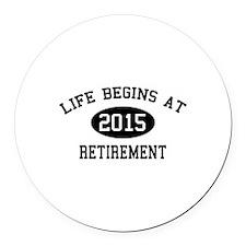 Life begins at 2015 Retirement Round Car Magnet