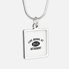 Life begins at 2015 Retirement Silver Square Neckl