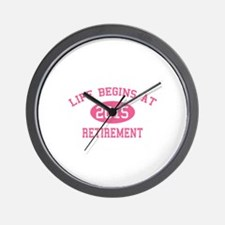 Life begins at 2015 Retirement Wall Clock