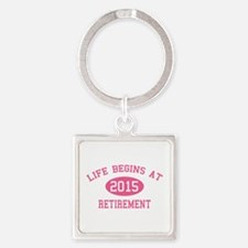 Life begins at 2015 Retirement Square Keychain