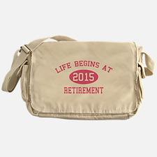 Life begins at 2015 Retirement Messenger Bag