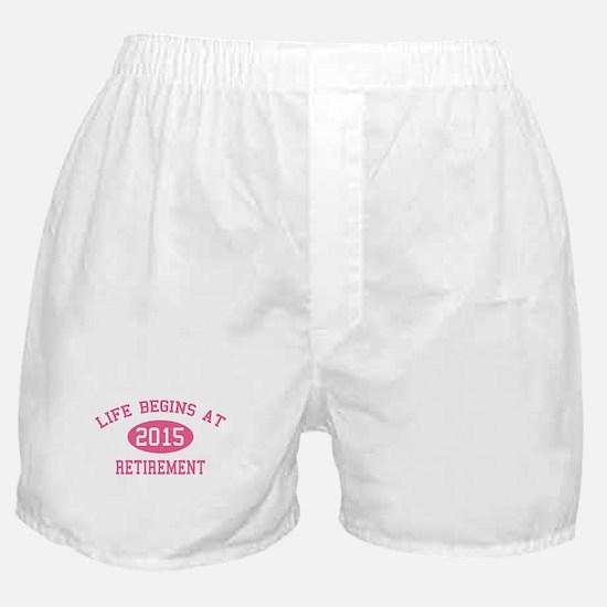 Life begins at 2015 Retirement Boxer Shorts