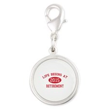 Life begins at 2015 Retirement Silver Round Charm
