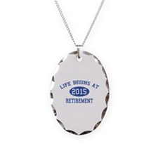 Life begins at 2015 Retirement Necklace Oval Charm
