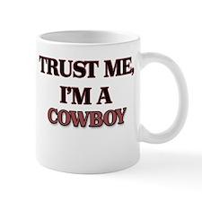 Trust Me, I'm a Cowboy Mugs