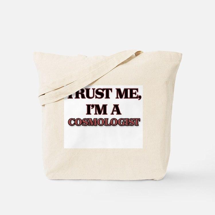Trust Me, I'm a Cosmologist Tote Bag