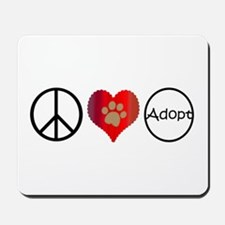 Peace Love Adopt Mousepad