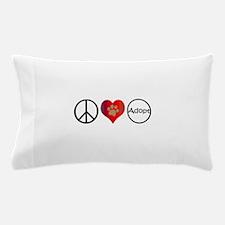 Peace Love Adopt Pillow Case