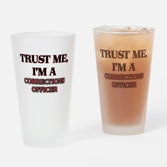 Trust Me, I'm a Corrections Officer Drinking Glass