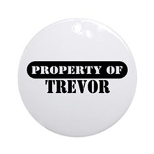 Property of Trevor Ornament (Round)