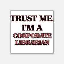 Trust Me, I'm a Corporate Librarian Sticker