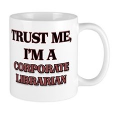 Trust Me, I'm a Corporate Librarian Mugs