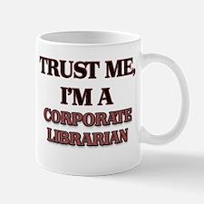 Trust Me, I'm a Corporate Librarian Mugs