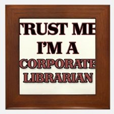 Trust Me, I'm a Corporate Librarian Framed Tile