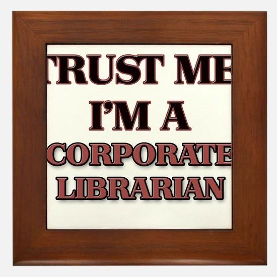Trust Me, I'm a Corporate Librarian Framed Tile
